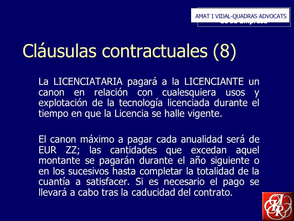 Inserte aquí el logo de su Empresa Cláusulas contractuales (8) La LICENCIATARIA pagará a la LICENCIANTE un canon en relación con cualesquiera usos y explotación de la tecnología licenciada durante el tiempo en que la Licencia se halle vigente.