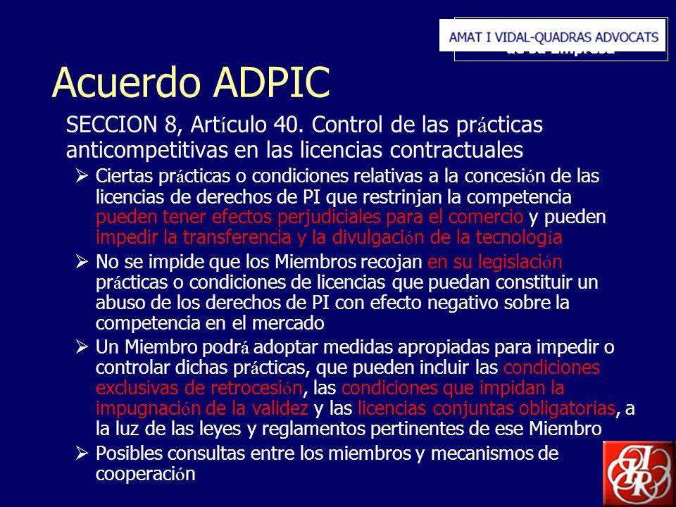 Inserte aquí el logo de su Empresa Acuerdo ADPIC SECCION 8, Art í culo 40. Control de las pr á cticas anticompetitivas en las licencias contractuales