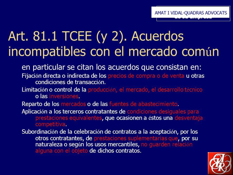 Inserte aquí el logo de su Empresa Art. 81.1 TCEE (y 2). Acuerdos incompatibles con el mercado com ú n en particular se citan los acuerdos que consist