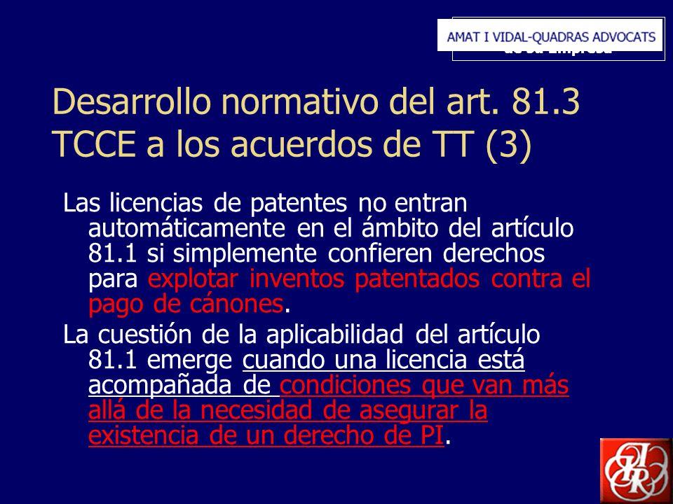 Inserte aquí el logo de su Empresa Desarrollo normativo del art. 81.3 TCCE a los acuerdos de TT (3) Las licencias de patentes no entran automáticament