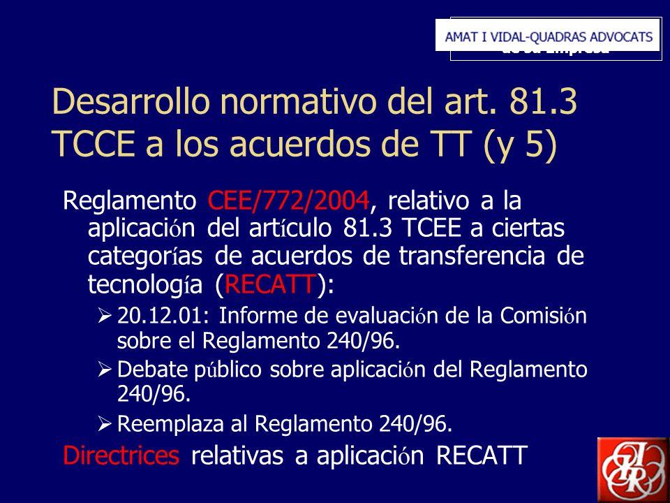 Inserte aquí el logo de su Empresa Desarrollo normativo del art. 81.3 TCCE a los acuerdos de TT (y 5) Reglamento CEE/772/2004, relativo a la aplicaci