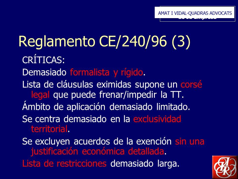 Inserte aquí el logo de su Empresa Reglamento CE/240/96 (3) CRÍTICAS: Demasiado formalista y rígido. Lista de cláusulas eximidas supone un corsé legal