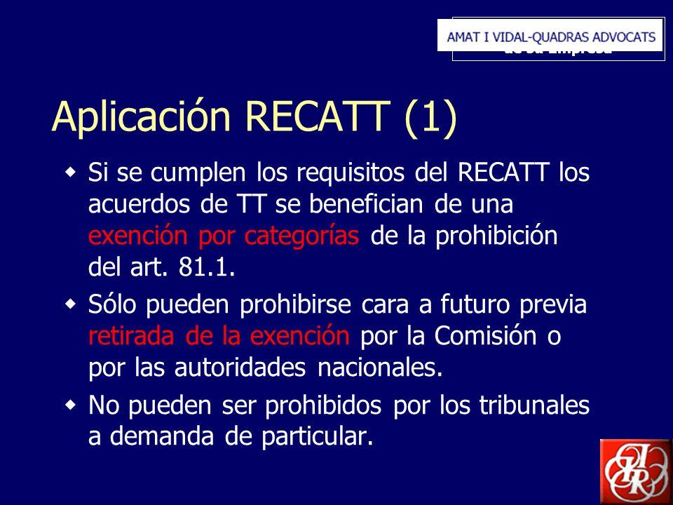 Inserte aquí el logo de su Empresa Aplicación RECATT (1) Si se cumplen los requisitos del RECATT los acuerdos de TT se benefician de una exención por categorías de la prohibición del art.
