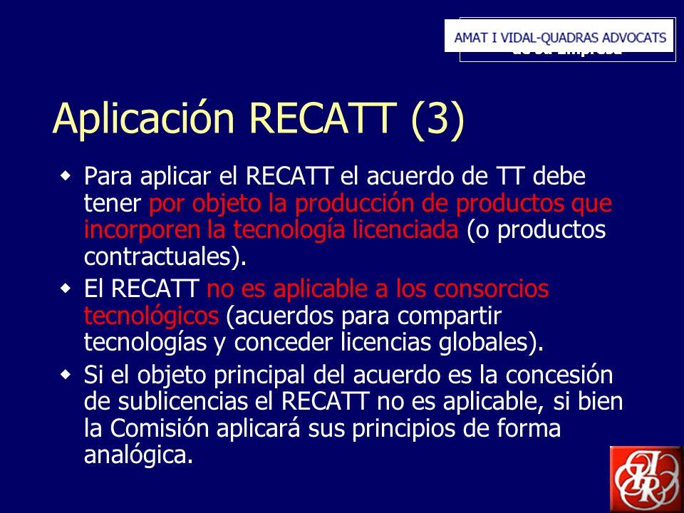 Inserte aquí el logo de su Empresa Aplicación RECATT (3) Para aplicar el RECATT el acuerdo de TT debe tener por objeto la producción de productos que incorporen la tecnología licenciada (o productos contractuales).