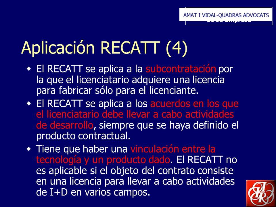 Inserte aquí el logo de su Empresa Aplicación RECATT (4) El RECATT se aplica a la subcontratación por la que el licenciatario adquiere una licencia para fabricar sólo para el licenciante.