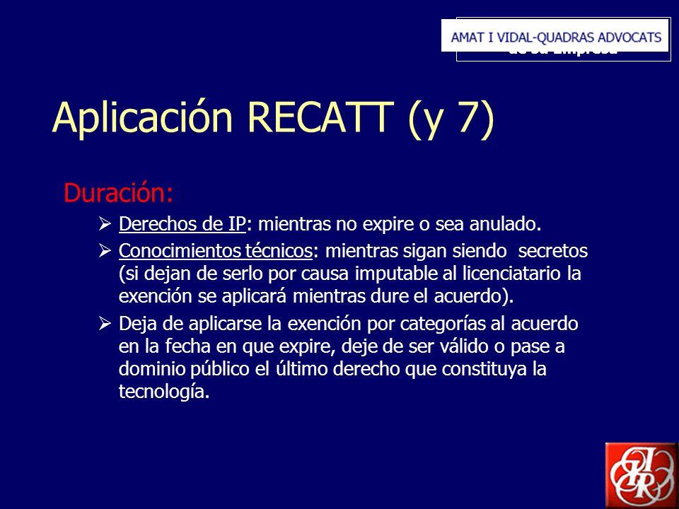 Inserte aquí el logo de su Empresa Aplicación RECATT (y 7) Duración: Derechos de IP: mientras no expire o sea anulado. Conocimientos técnicos: mientra