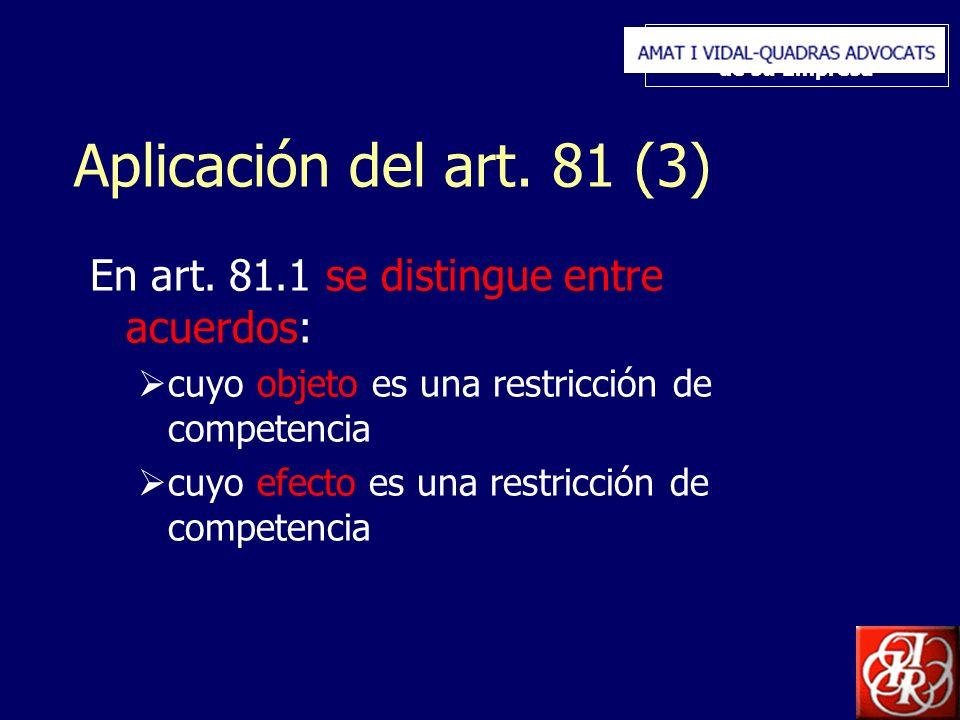 Inserte aquí el logo de su Empresa Aplicación del art. 81 (3) En art. 81.1 se distingue entre acuerdos: cuyo objeto es una restricción de competencia