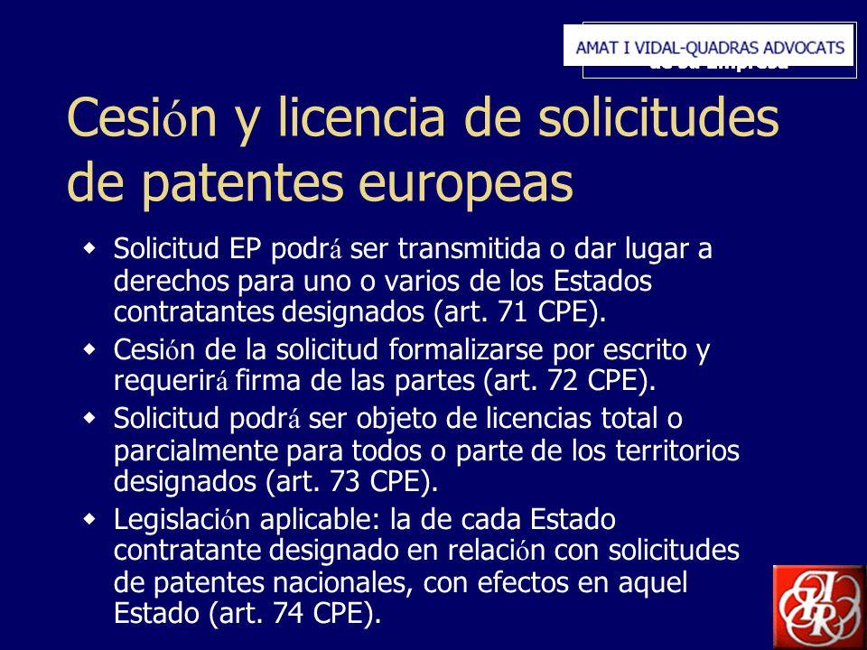 Inserte aquí el logo de su Empresa Cesi ó n y licencia de solicitudes de patentes europeas Solicitud EP podr á ser transmitida o dar lugar a derechos para uno o varios de los Estados contratantes designados (art.