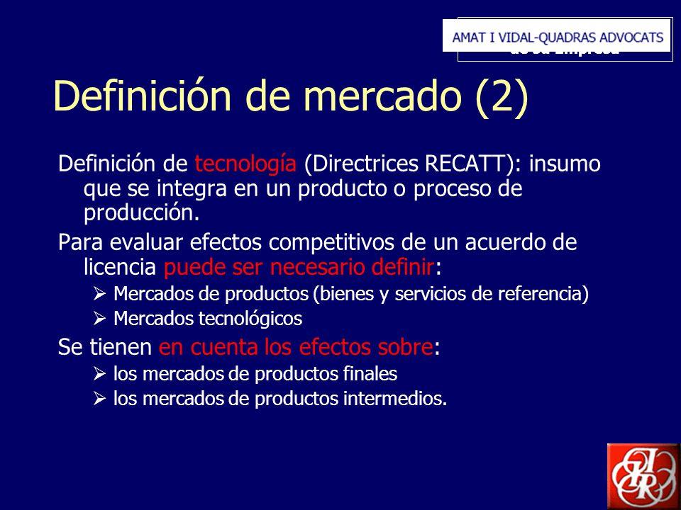 Inserte aquí el logo de su Empresa Definición de mercado (2) Definición de tecnología (Directrices RECATT): insumo que se integra en un producto o proceso de producción.