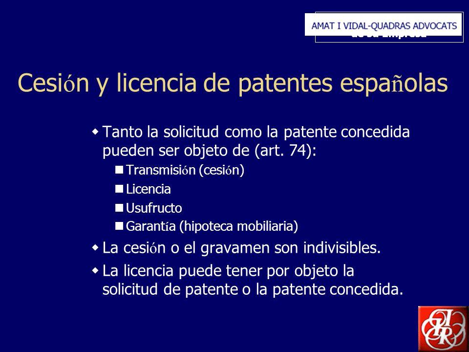 Inserte aquí el logo de su Empresa Cesi ó n y licencia de patentes espa ñ olas Tanto la solicitud como la patente concedida pueden ser objeto de (art.