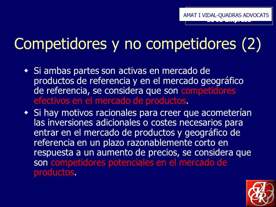 Inserte aquí el logo de su Empresa Competidores y no competidores (2) Si ambas partes son activas en mercado de productos de referencia y en el mercado geográfico de referencia, se considera que son competidores efectivos en el mercado de productos.