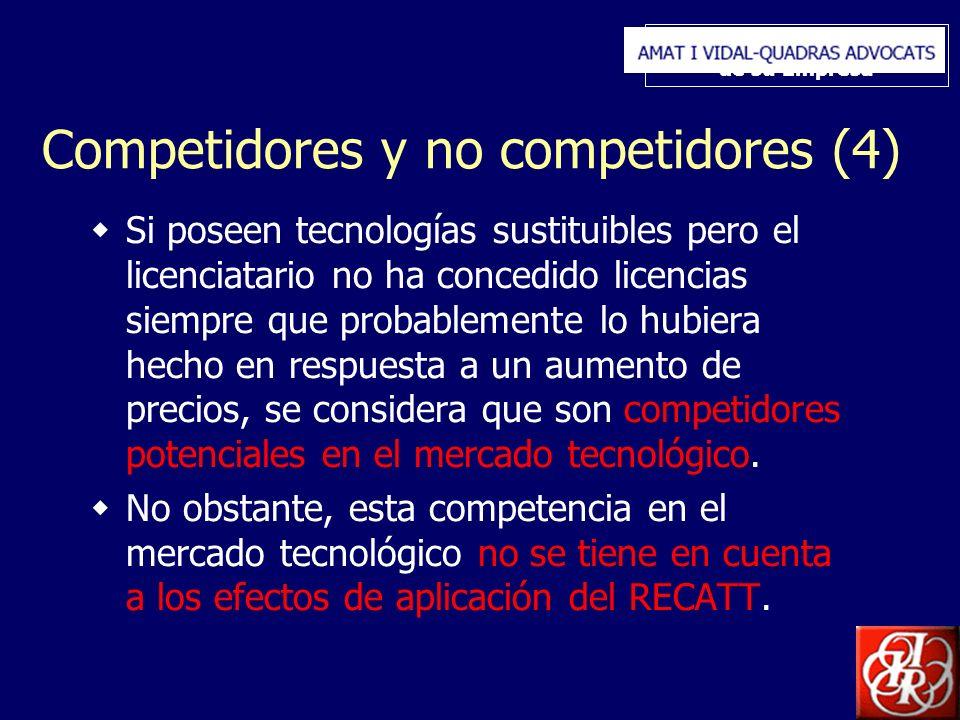 Inserte aquí el logo de su Empresa Competidores y no competidores (4) Si poseen tecnologías sustituibles pero el licenciatario no ha concedido licencias siempre que probablemente lo hubiera hecho en respuesta a un aumento de precios, se considera que son competidores potenciales en el mercado tecnológico.