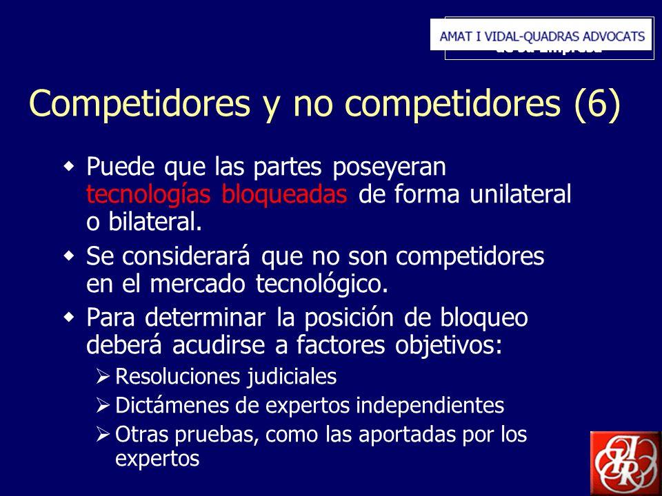 Inserte aquí el logo de su Empresa Competidores y no competidores (6) Puede que las partes poseyeran tecnologías bloqueadas de forma unilateral o bilateral.