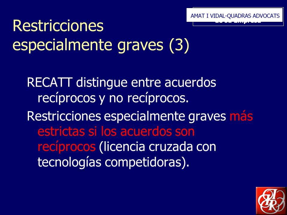 Inserte aquí el logo de su Empresa Restricciones especialmente graves (3) RECATT distingue entre acuerdos recíprocos y no recíprocos. Restricciones es