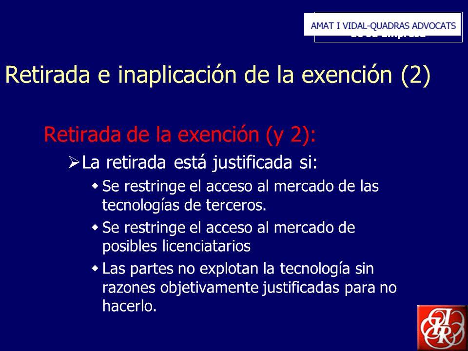 Inserte aquí el logo de su Empresa Retirada e inaplicación de la exención (2) Retirada de la exención (y 2): La retirada está justificada si: Se restr