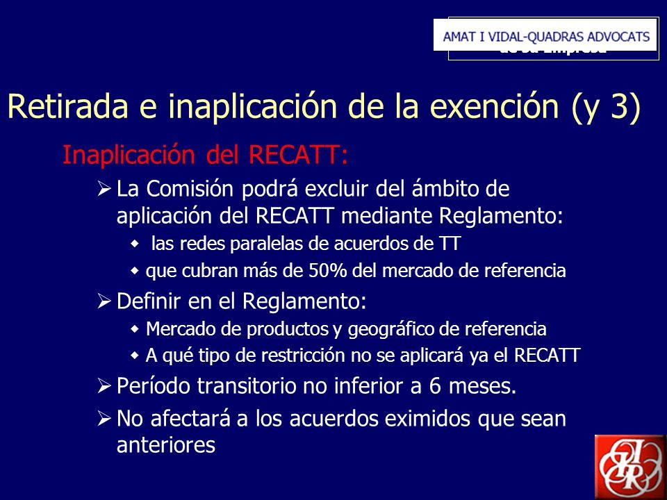 Inserte aquí el logo de su Empresa Retirada e inaplicación de la exención (y 3) Inaplicación del RECATT: La Comisión podrá excluir del ámbito de aplic