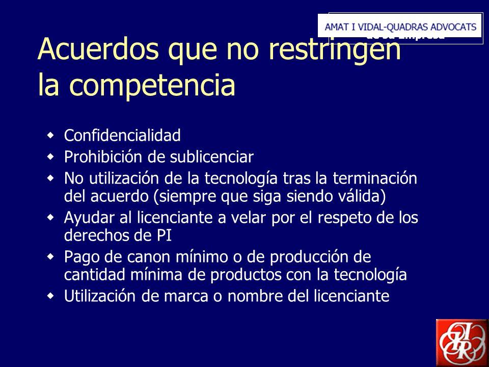 Inserte aquí el logo de su Empresa Acuerdos que no restringen la competencia Confidencialidad Prohibición de sublicenciar No utilización de la tecnolo