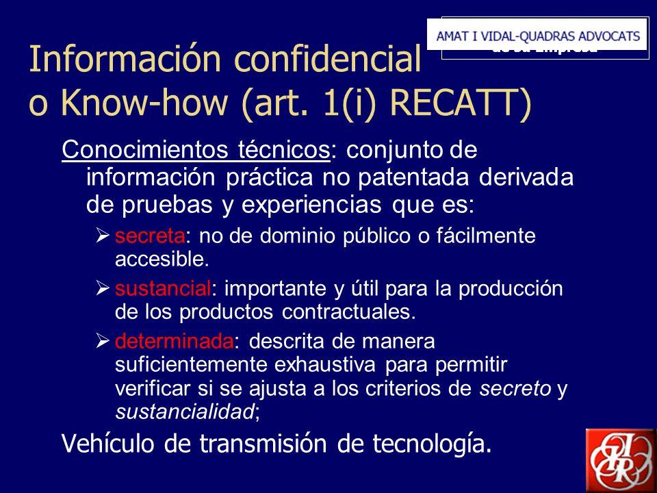 Inserte aquí el logo de su Empresa Información confidencial o Know-how (art. 1(i) RECATT) Conocimientos técnicos: conjunto de información práctica no