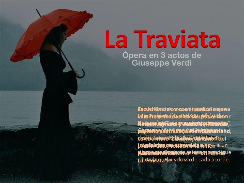 La Traviata (La Descarriada), es un drama realista que toma como eje argumental a una bella y liberal cortesana de la alta sociedad parisina que imprevista e impensadamente se enamora del hombre equivocado.