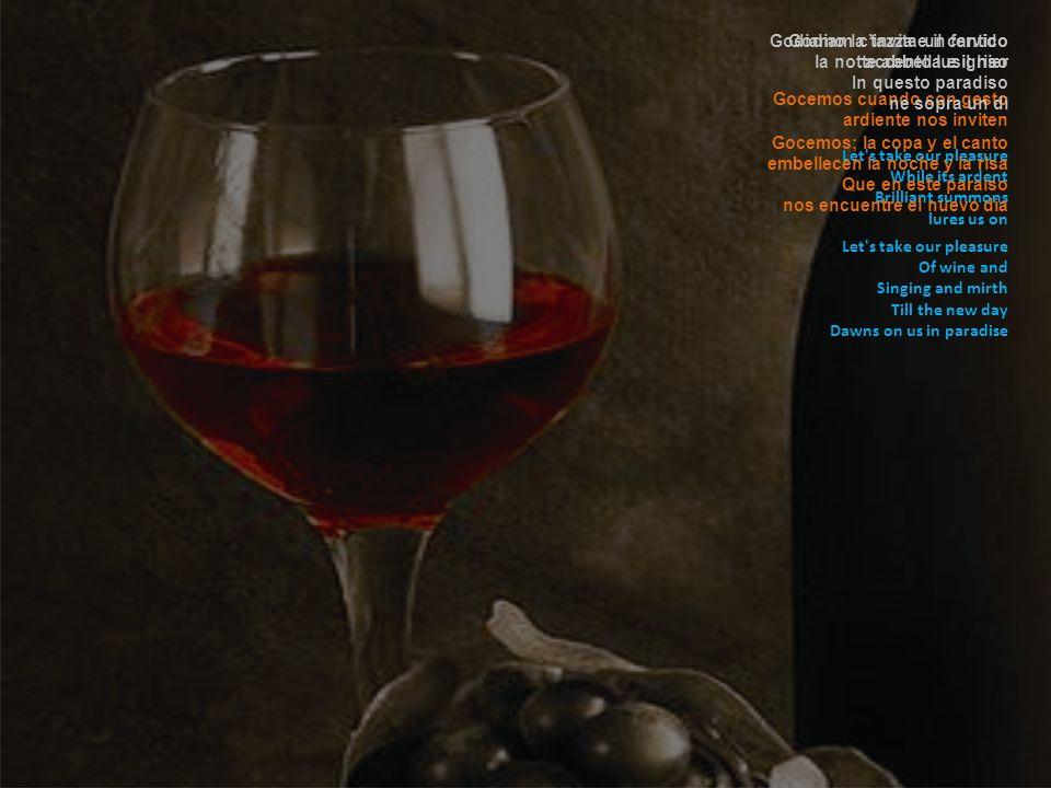 Libiamo, amore fra i calici Più caldi baci avrà Bebamos, amor, de los cálices y más cálidos los besos serán Let's drink to love - to wine That warms o