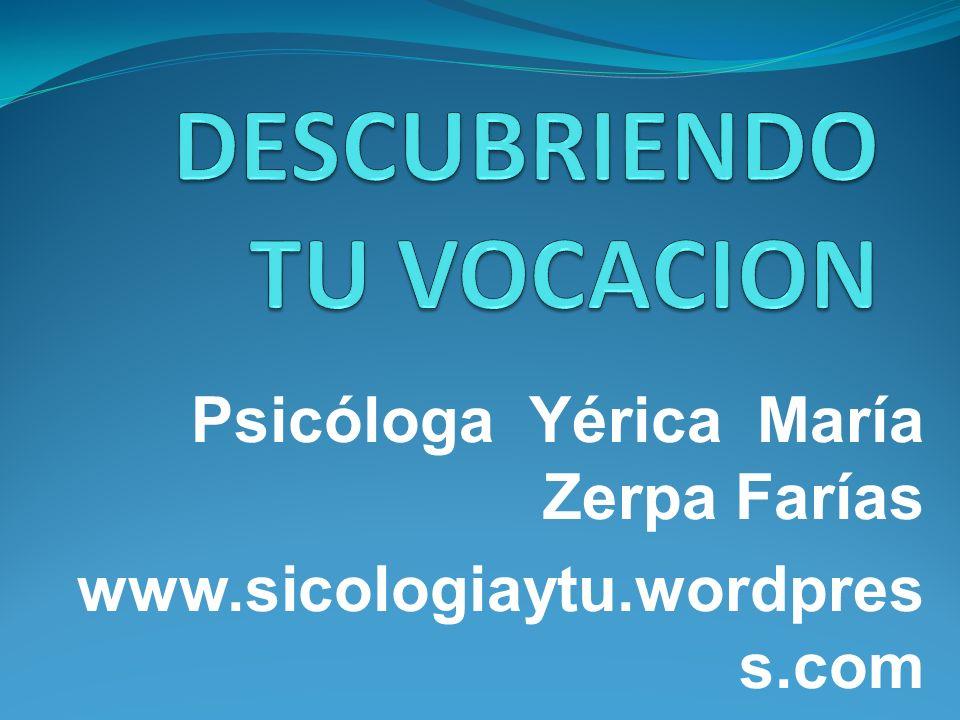 Psicóloga Yérica María Zerpa Farías www.sicologiaytu.wordpres s.com