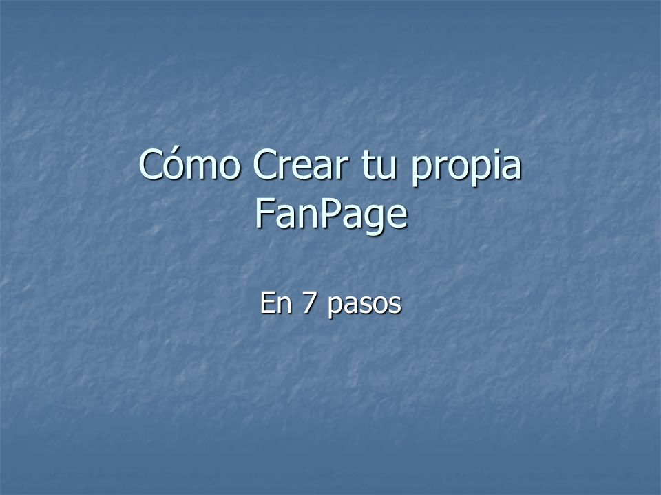 Cómo Crear tu propia FanPage En 7 pasos