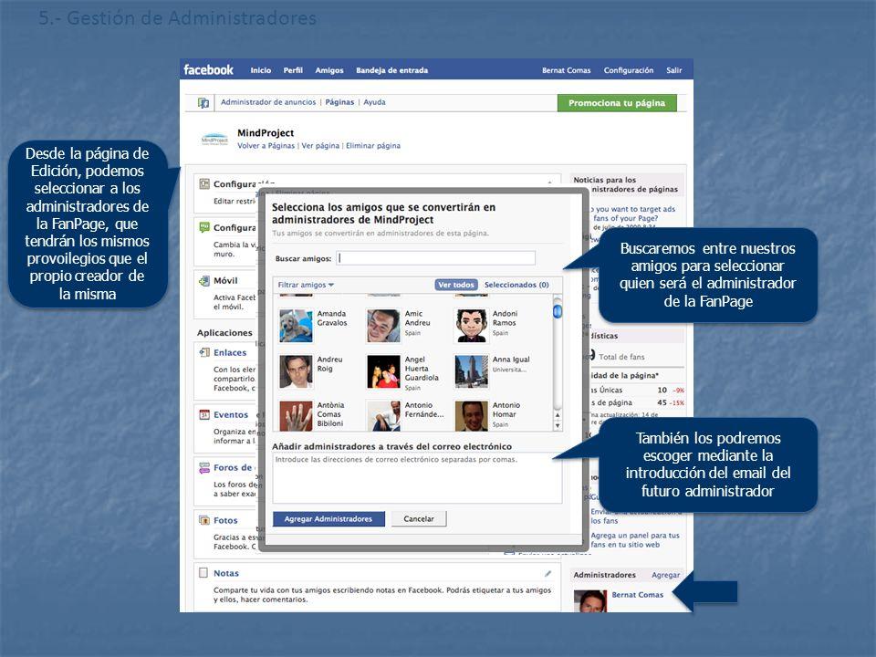 http://www.flickr.com/photos/20024546@N05/ 5.- Gestión de Administradores Desde la página de Edición, podemos seleccionar a los administradores de la