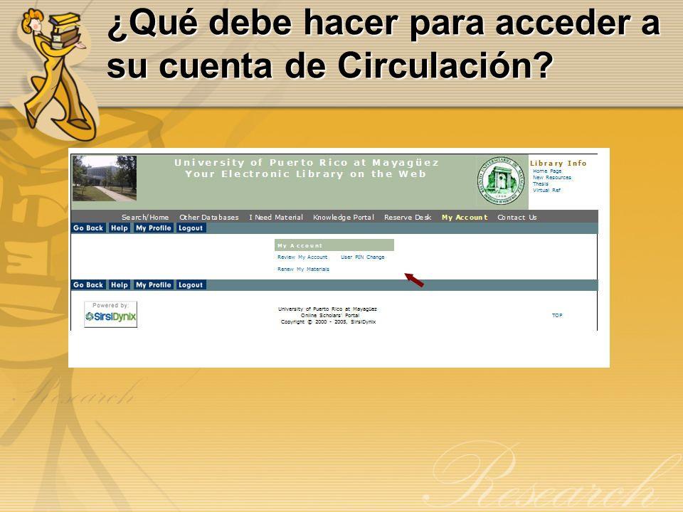 ¿Qué debe hacer para acceder a su cuenta de Circulación?