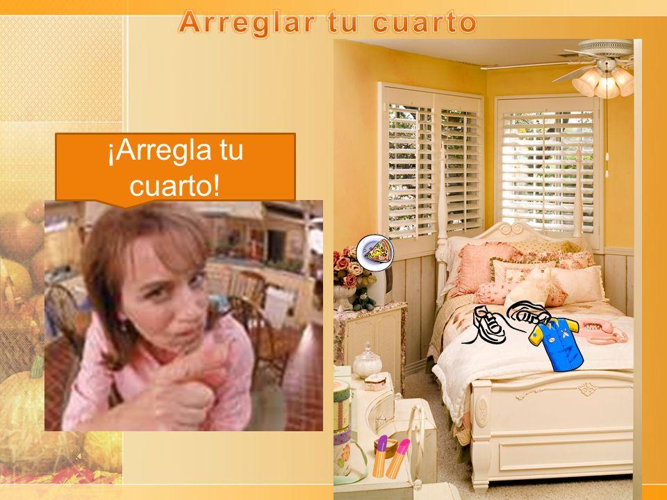 ¡Arregla tu cuarto!