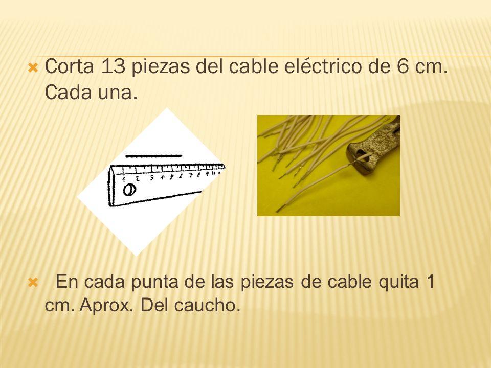 Corta 13 piezas del cable eléctrico de 6 cm.Cada una.