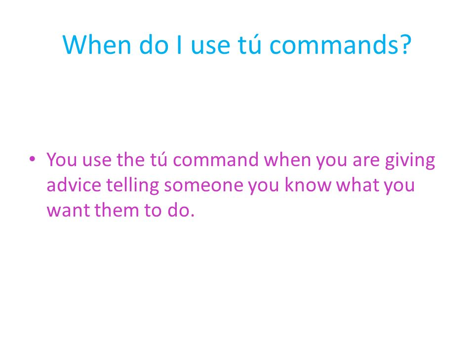 When do I use tú commands.