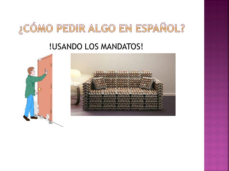 !USANDO LOS MANDATOS!
