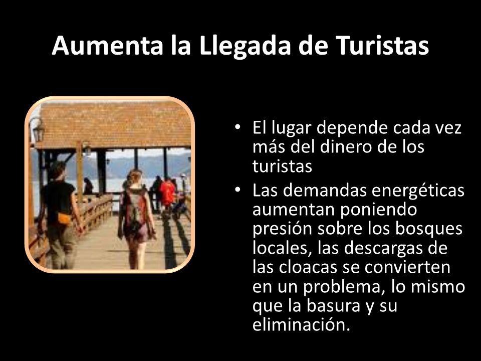 Aumenta la Llegada de Turistas El lugar depende cada vez más del dinero de los turistas Las demandas energéticas aumentan poniendo presión sobre los b