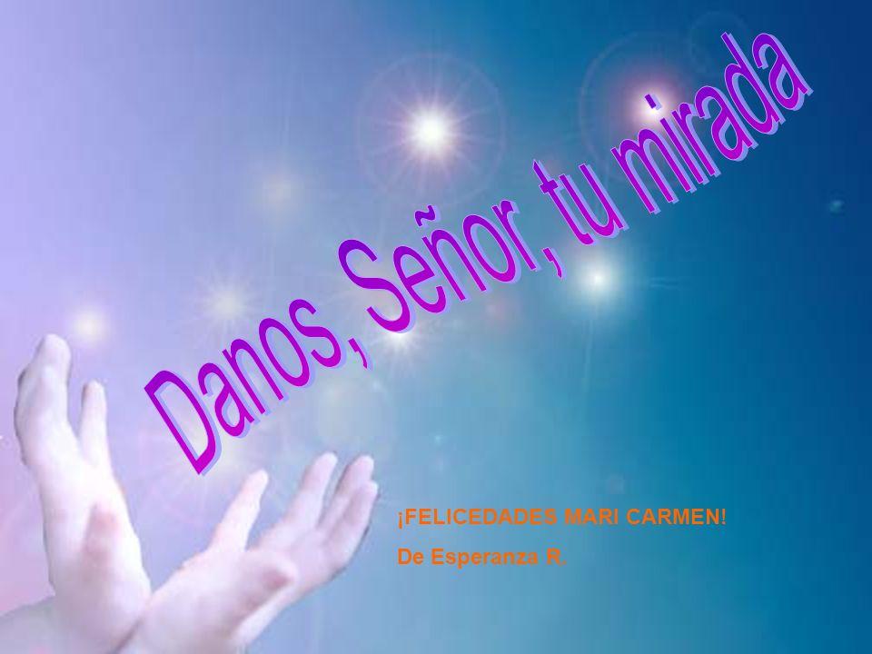¡FELICEDADES MARI CARMEN! De Esperanza R.