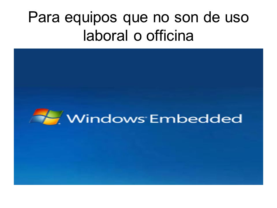 Para equipos que no son de uso laboral o officina