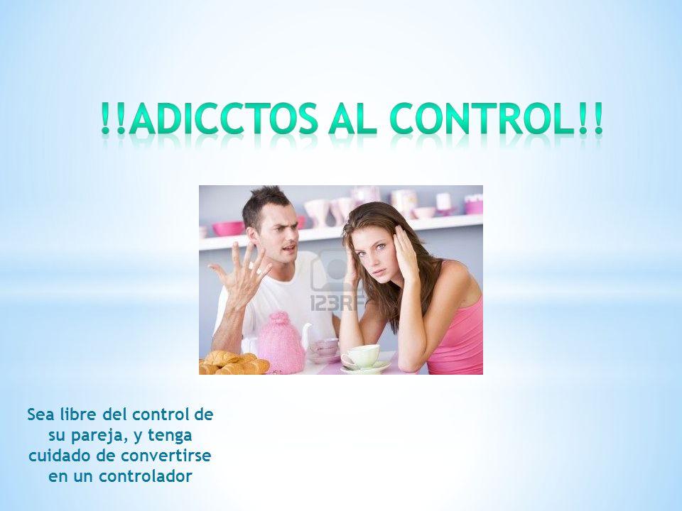 Sea libre del control de su pareja, y tenga cuidado de convertirse en un controlador