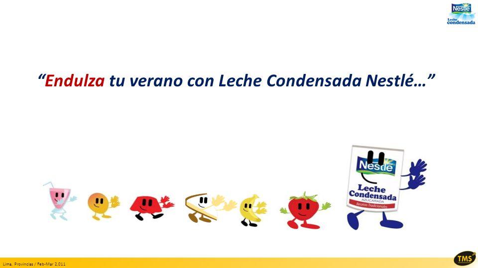 Lima, Provincias / Feb-Mar 2,011 Endulza tu verano con Leche Condensada Nestlé…