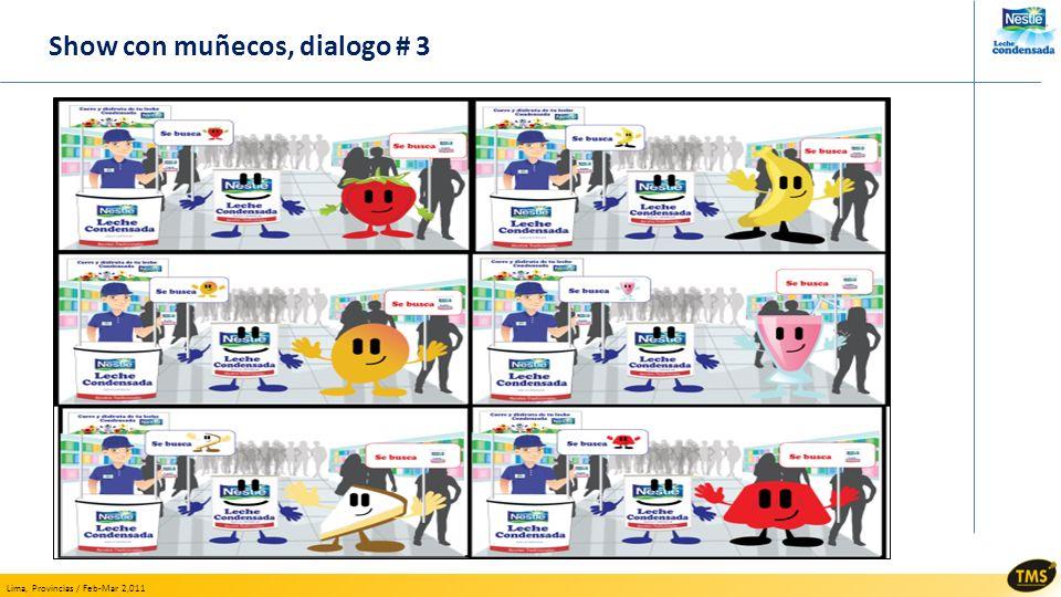 Lima, Provincias / Feb-Mar 2,011 Show con muñecos, dialogo # 3