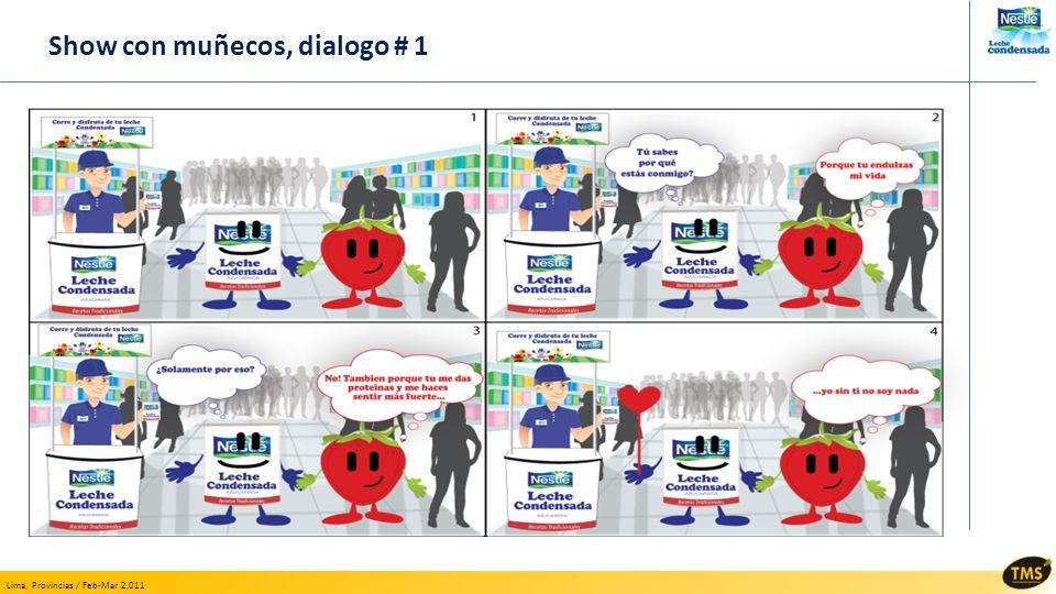 Lima, Provincias / Feb-Mar 2,011 Show con muñecos, dialogo # 1