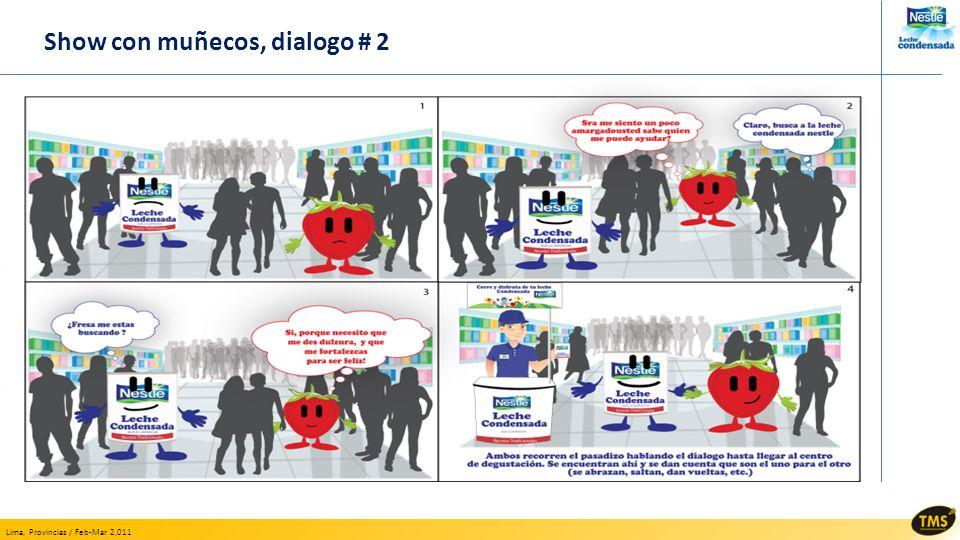 Lima, Provincias / Feb-Mar 2,011 Show con muñecos, dialogo # 2