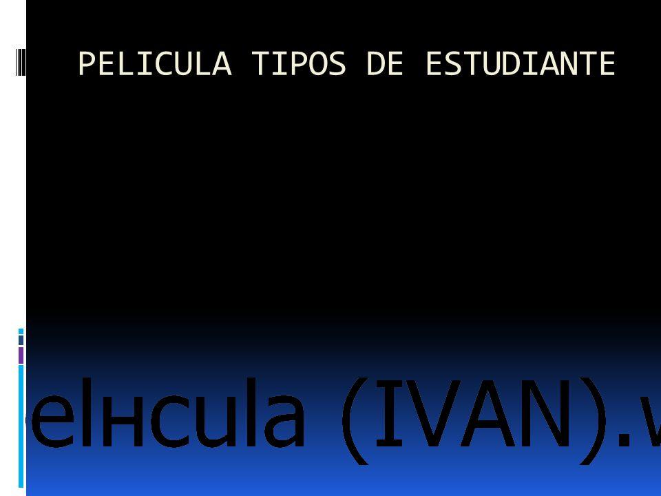 PELICULA TIPOS DE ESTUDIANTE