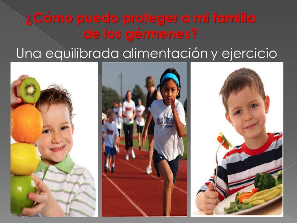 Una equilibrada alimentación y ejercicio ¿Cómo puedo proteger a mi familia de los gérmenes?