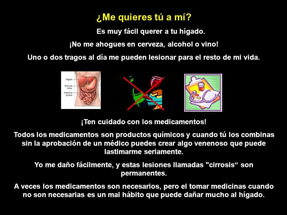 Yo desintoxico todo producto químico y venenoso que tú me das, por ejemplo, el alcohol, la cerveza, el vino y las drogas, incluyendo las medicinas que