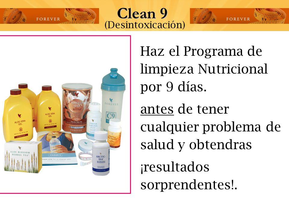 Haz el Programa de limpieza Nutricional por 9 días.
