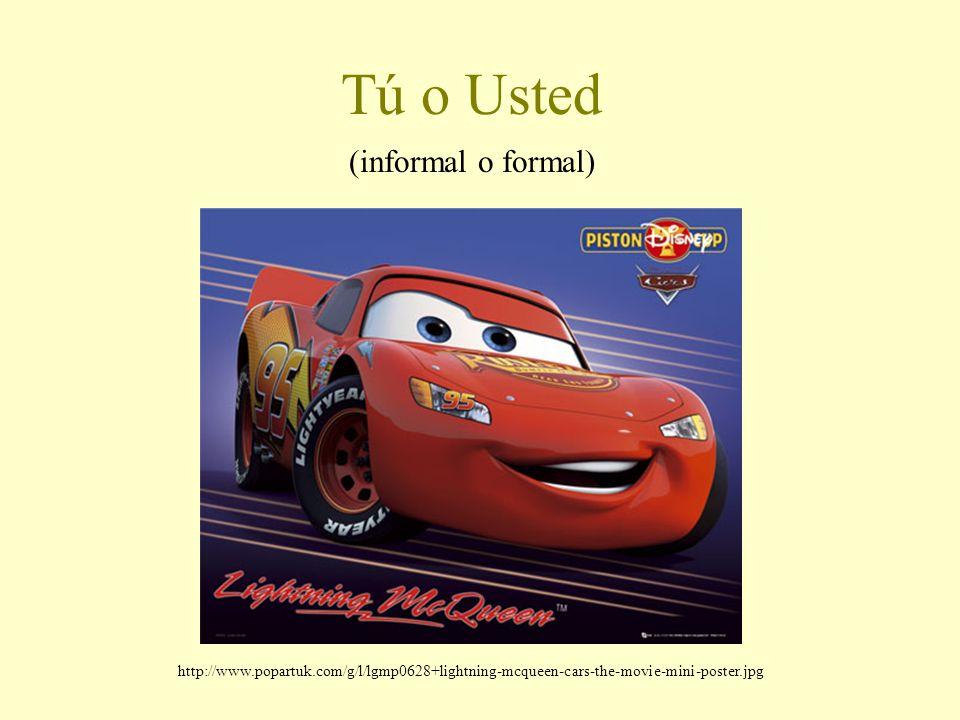 Tú o Usted (informal o formal) http://www.popartuk.com/g/l/lgmp0628+lightning-mcqueen-cars-the-movie-mini-poster.jpg