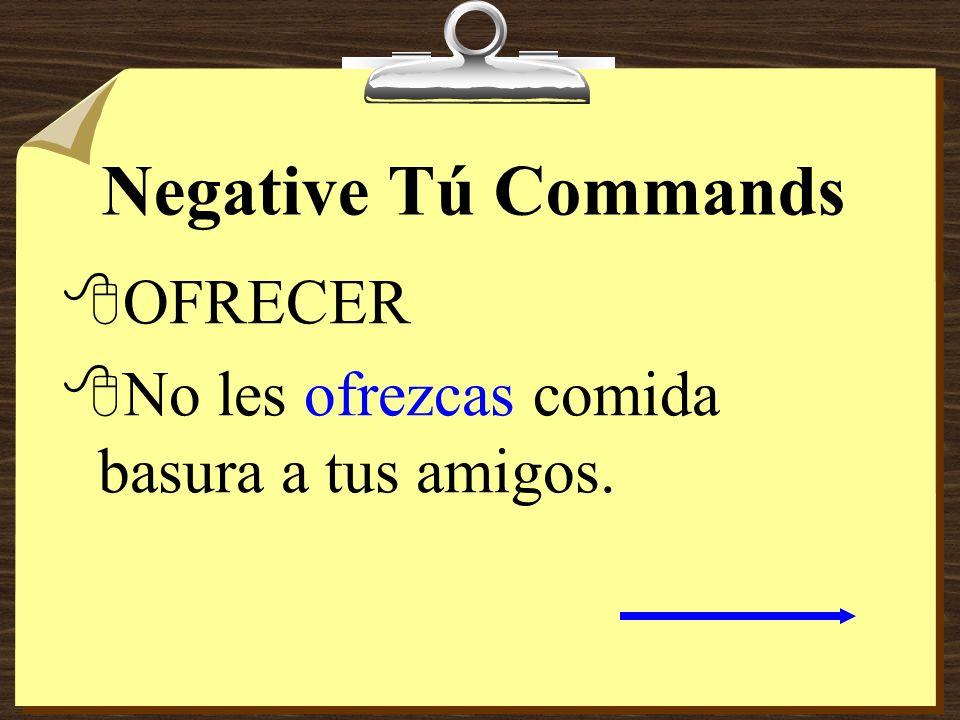 Negative Tú Commands 8SALIR 8No salgas si estás enferma.