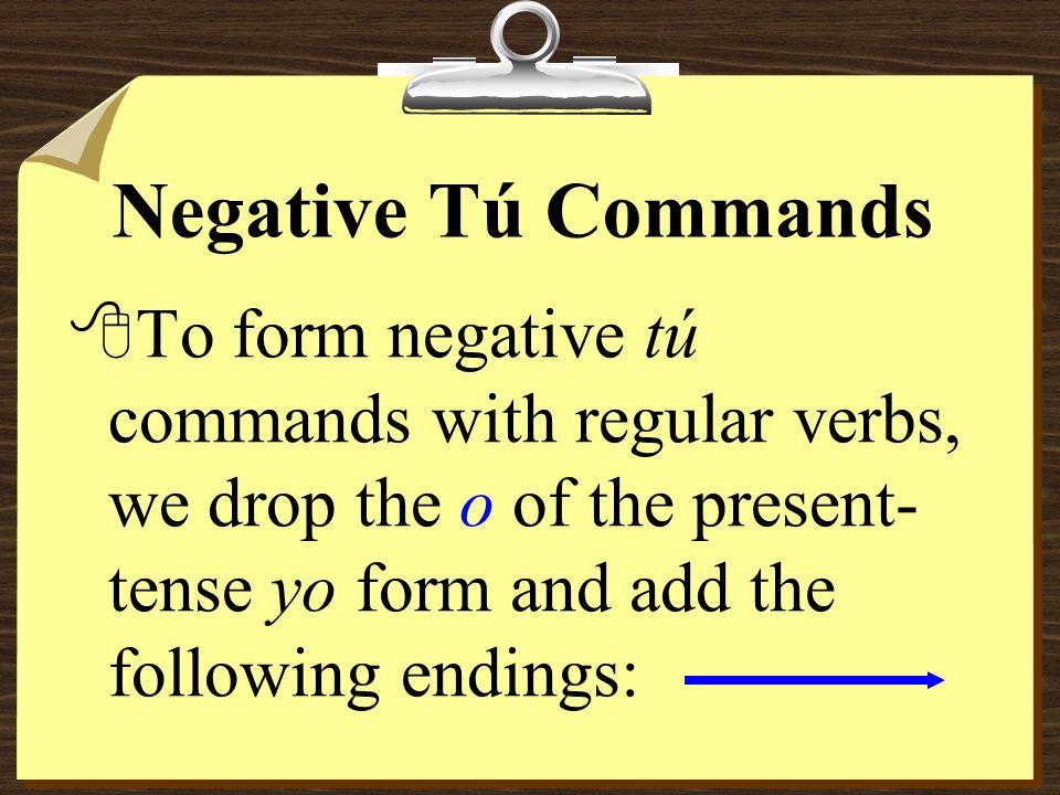 Negative Tú Commands 8¿Pico los tomates también? 8No, no los piques.