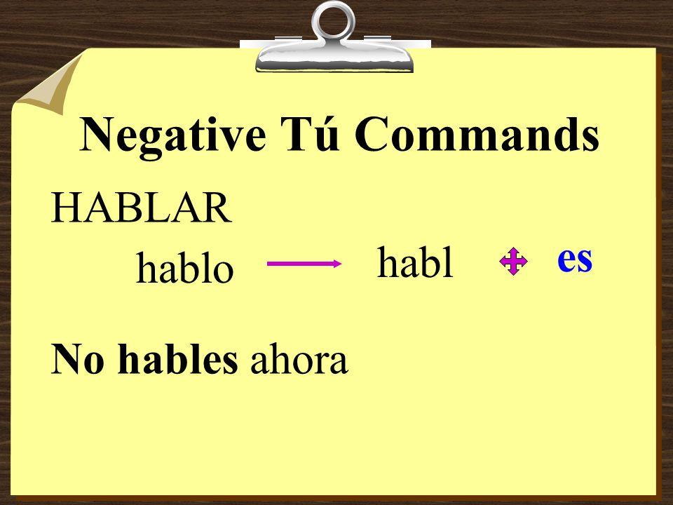 REVIEW Tú (informal) and Usted(es) (formal) compr + a = compra compr + e= compre(n) abr + e= abre abr + a= abra(n) negative tú negative usted -AR no compr + es no compre(n) -ER/-IR no abr + asno abra(n)