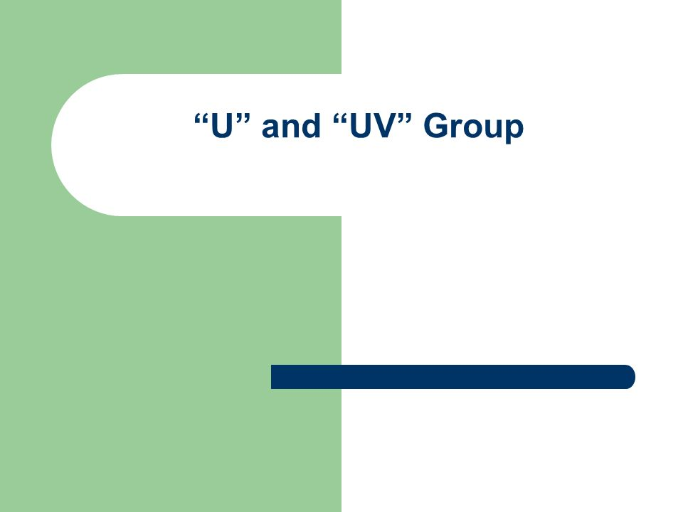 U and UV Group