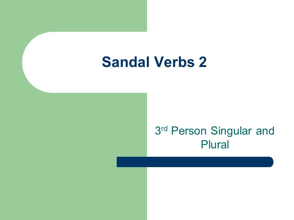 Sandal Verbs 2 3 rd Person Singular and Plural